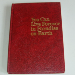 You can live forever in paradise on Earth 1982 Watch Tower